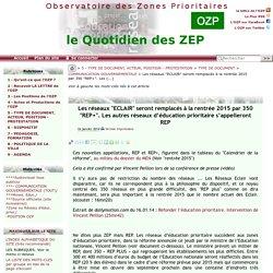 """Les réseaux """"ECLAIR"""" seront remplacés à la rentrée 2015 par 350 """"REP+"""". Les"""