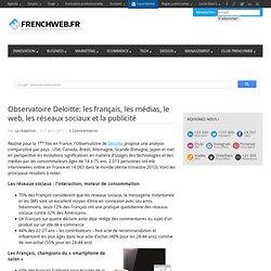 Observatoire Deloitte: les français, les médias, le web, les réseaux sociaux et la publicité