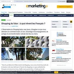 Observatoire du shopping (Unibail Rodamco) : à quoi rêvent les Français ?