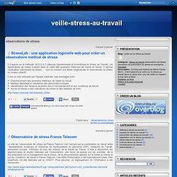 observatoire de stress - StressLab : une… - Observatoire de… - Critique de… - Une solution :… - Numéro vert et… - veille sur le stress au travail