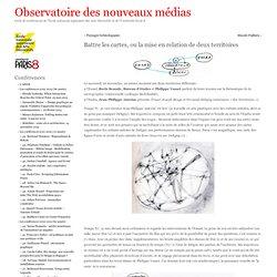 Observatoire des nouveaux médias » Blog Archive » Battre les cartes, ou la mise en relation de deux territoires