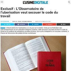 Exclusif : L'Observatoire de l'uberisation veut secouer le code du travail