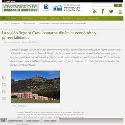 Observatorio de Desarrollo Económico - La región Bogotá-Cundinamarca: dinámica económica y potencialidades