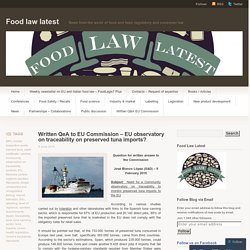 FOOD LAW LATEST 05/06/15 Réponse à question parlementaire : Written QeA to EU Commission – EU observatory on traceability on preserved tuna imports?