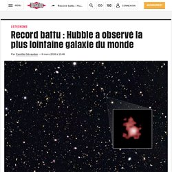 Record battu : Hubble a observé la plus lointaine galaxie du monde