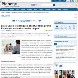 Etats-Unis : les banques observent les profils Facebook avant d'accorder un prêt