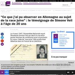 """""""Ce que j'ai pu observer en Allemagne au sujet de la race juive"""" : le témoignage de Simone Veil à l'âge de 20 ans"""