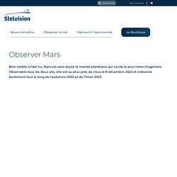 Observer la planète Mars à l'œil nu ou au télescope