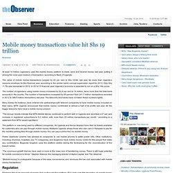 The Observer - Mobile money transactions value hit Shs 19 trillion