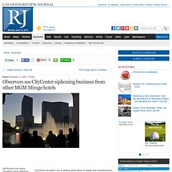 THE STRIP: Observers see CityCenter siphoning business from othe