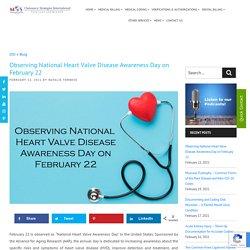 Observing National Heart Valve Disease Awareness Day on February 22