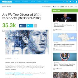 Are We Too Obsessed With Facebook? [INFOGRAPHIC]