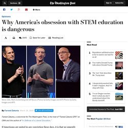 Why America's obsession with STEM education is dangerous