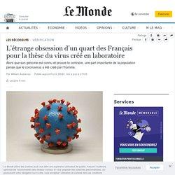 L'étrange obsession d'un quart des Français pour la thèse du virus créé en laboratoire