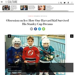 Obsession on Ice: How One Harvard Kid Survived His Stanley Cup Dreams