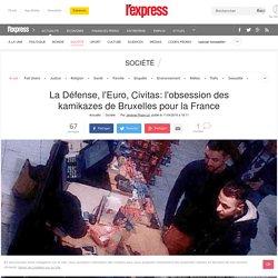 La Défense, l'Euro, Civitas: l'obsession des kamikazes de Bruxelles pour la France