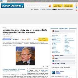 L'obsession du «lobby gay»: les précédents dérapages de Christian Vanneste - Actualité Région