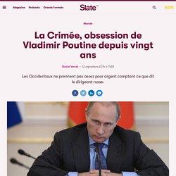 La Crimée, obsession de Vladimir Poutine depuis vingt ans