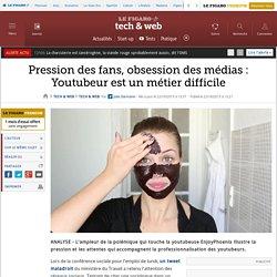 Pression des fans, obsession des médias : Youtubeur est un métier difficile
