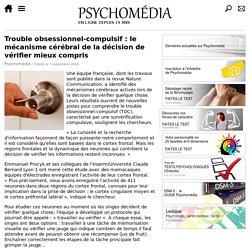 Trouble obsessionnel-compulsif: le mécanisme cérébral de la décision de vérifier mieux compris