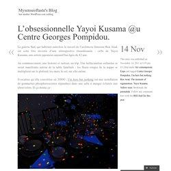 L'obsessionnelle Yayoi Kusama @u Centre Georges Pompidou.