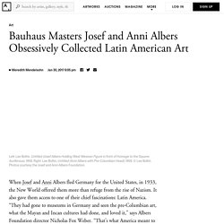 Why Bauhaus Masters Josef and Anni Albers Obsessively Collected Latin American Art