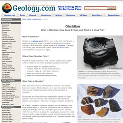 Obsidian: Igneous Rock - Pictures, Uses, Properties