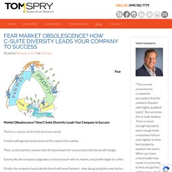 Fear Market Obsolescence? How C-Suite Diversity Leads Your Company to Success