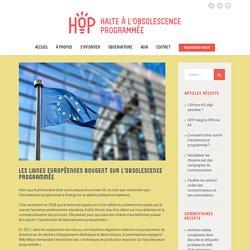 HOP // Halte à l'obsolescence programmée - Les lignes européennes bougent sur l'obsolescence programmée