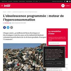 L'obsolescence programmée : moteur de l'hyperconsommation