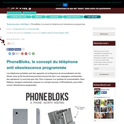 PhoneBloks, le concept du téléphone anti obsolescence programmée - Beurk.com c'est toute l'information concernant ce qui est beurk dans notre vie quotidienne