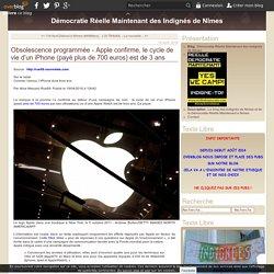 Obsolescence programmée - Apple confirme, le cycle de vie d'un iPhone (payé plus de 700 euros) est de 3 ans - Démocratie Réelle Maintenant des Indignés de Nîmes