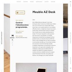 Meuble AZDesk - Contrer l'obsolescence programmée