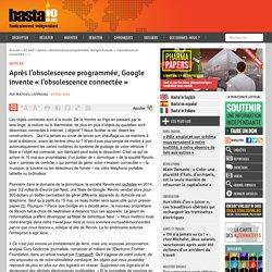 Après l'obsolescence programmée, Google invente « l'obsolescence connectée
