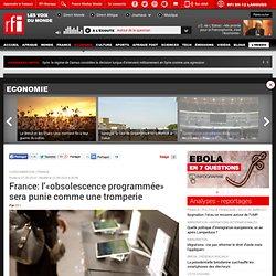 France: l'«obsolescence programmée» sera punie comme une tromperie - Economie