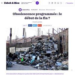 Obsolescence programmée : le début de la fin ?