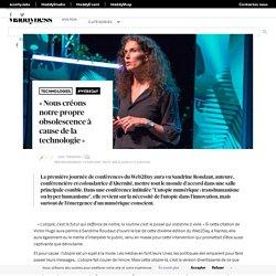 « Nous créons notre propre obsolescence à cause de la technologie » - Maddyness - Le Magazine des Startups Françaises