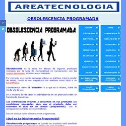 Obsolescencia Programada ¿Qué es? Ejemplos, Tipos, Ventajas, Desventajas..