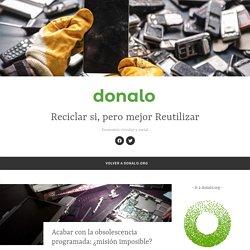 Acabar con la obsolescencia programada: ¿misión imposible? – Reciclar si, pero mejor Reutilizar