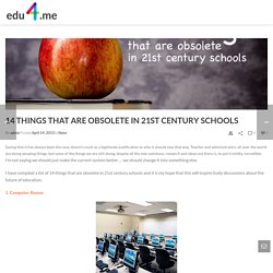 14 things that are obsolete in 21st century schools - EDU4.me