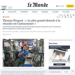 Thomas Pesquet: «Le plus grand obstacle à la réussite est l'autocensure»