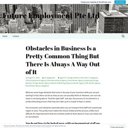 Obstacles in Business Is a Pretty Common Thing But There Is Always A Way Out of It