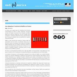 Les obstacles à l'entrée de Netflix en France, medi(A)merica