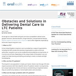 Obstacles and Solutions in Delivering Dental Care to LTC Patients