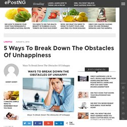 Ways To Break Down The Obstacles Of Unhappy - ePostNG Connect