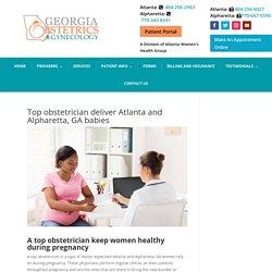 Top obstetrician delivery methods in Atlanta and Alpharetta, GA