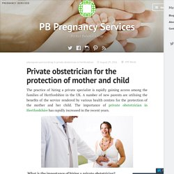 Private obstetrician for the protection of mother and child – PB Pregnancy Services