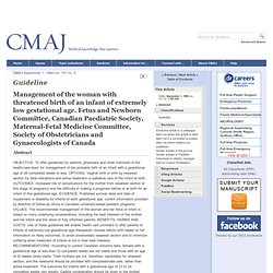 Management of the woman with threatened birth of an infant of extremely low gestational age. Fetus and Newborn Committee, Canadian Paediatric Society, Maternal-Fetal Medicine Committee, Society of Obstetricians and Gynaecologists of Canada