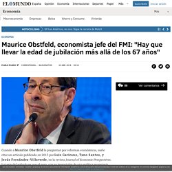 """Maurice Obstfeld, economista jefe del FMI: """"Hay que llevar la edad de jubilación más allá de los 67 años"""""""