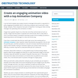 Create an engaging animation video with a top Animation Company – Obstructed Technology